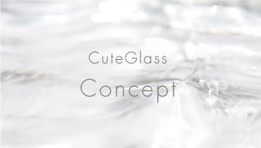 CuteGlass Concept